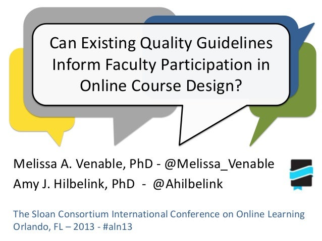 Can Existing Quality Guidelines Inform Faculty Participation in Online Course Design?  Melissa A. Venable, PhD - @Melissa_...
