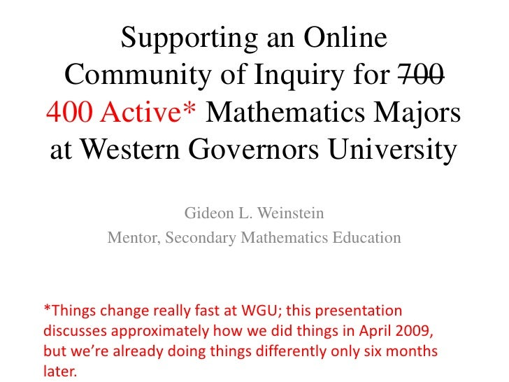 Supporting an Online Community of Inquiry for 700400Active* Mathematics Majors at Western Governors University<br />Gideon...