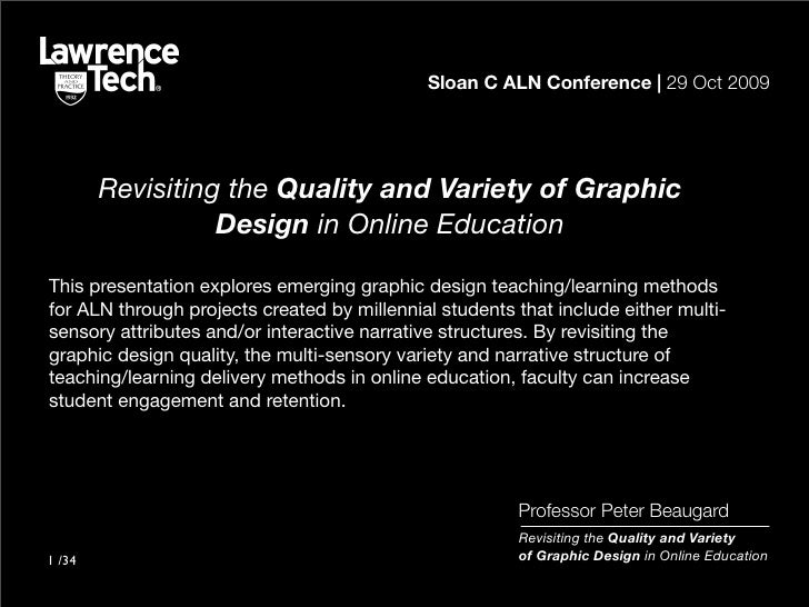Sloan C ALN Conference | 29 Oct 2009             Revisiting the Quality and Variety of Graphic                   Design in...