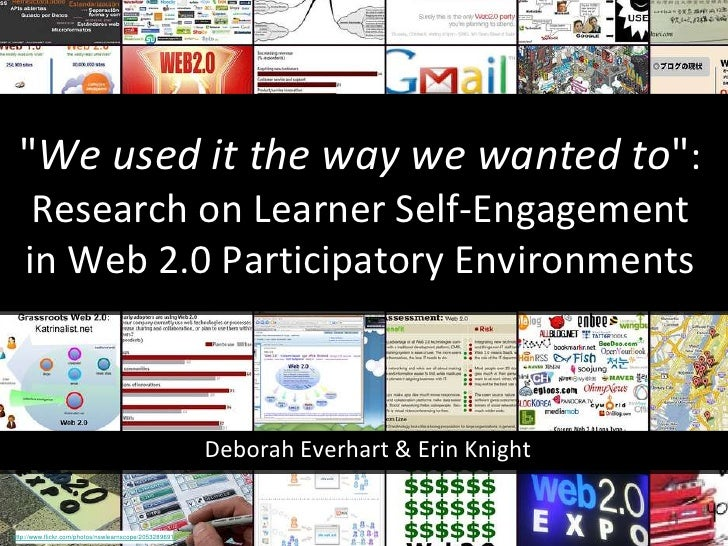 """ We used it the way we wanted to "" : Research on Learner Self-Engagement  in Web 2.0 Participatory Environments..."