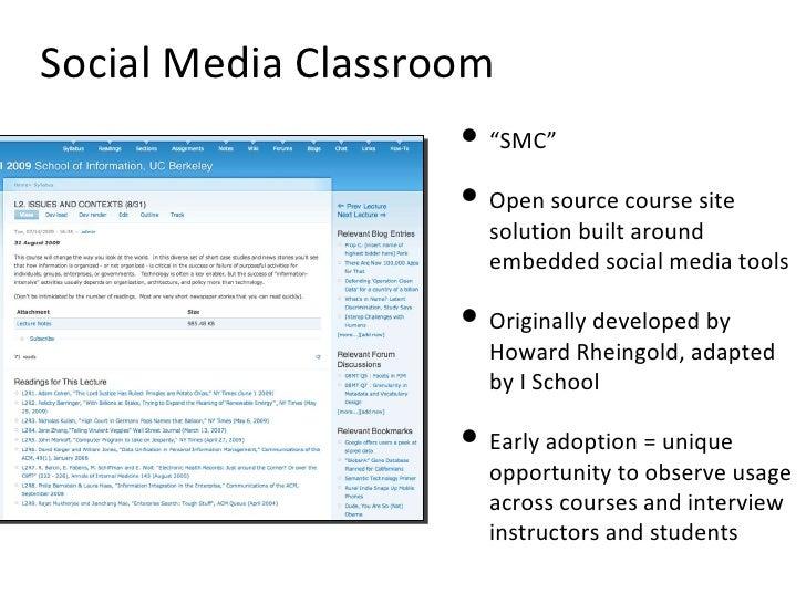 "Social Media Classroom   <ul><li>"" SMC"" </li></ul><ul><li>Open source course site solution built around embedded social me..."