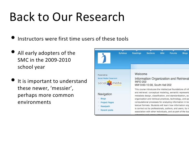 Back to Our Research <ul><li>Instructors were first time users of these tools </li></ul><ul><li>All early adopters of the ...