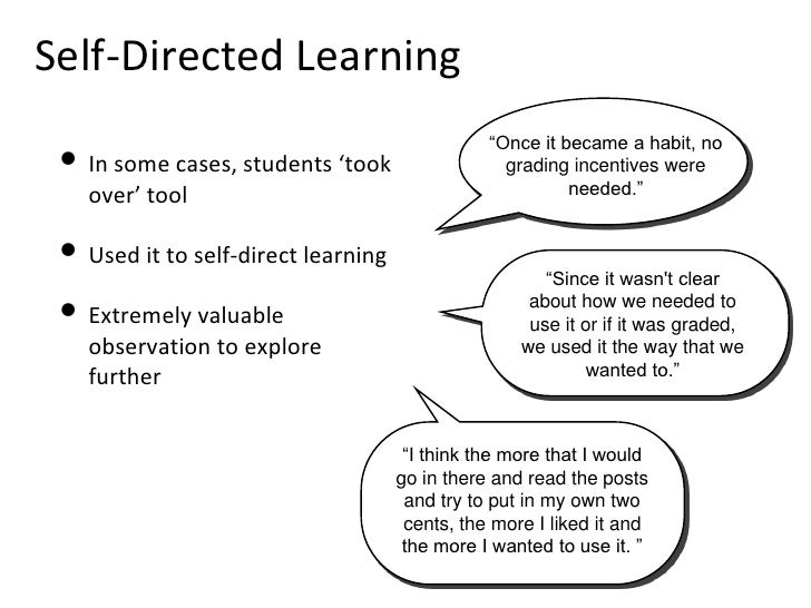 Self-Directed Learning <ul><li>In some cases, students 'took over' tool </li></ul><ul><li>Used it to self-direct learning ...