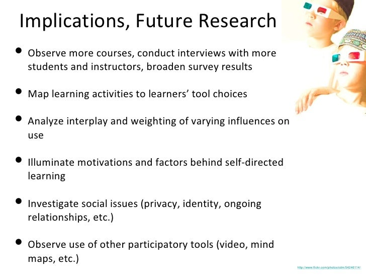 Implications, Future Research <ul><li>Observe more courses, conduct interviews with more students and instructors, broaden...