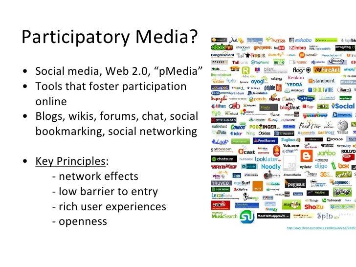 """Participatory Media? <ul><li>Social media, Web 2.0, """"pMedia"""" </li></ul><ul><li>Tools that foster participation online </li..."""