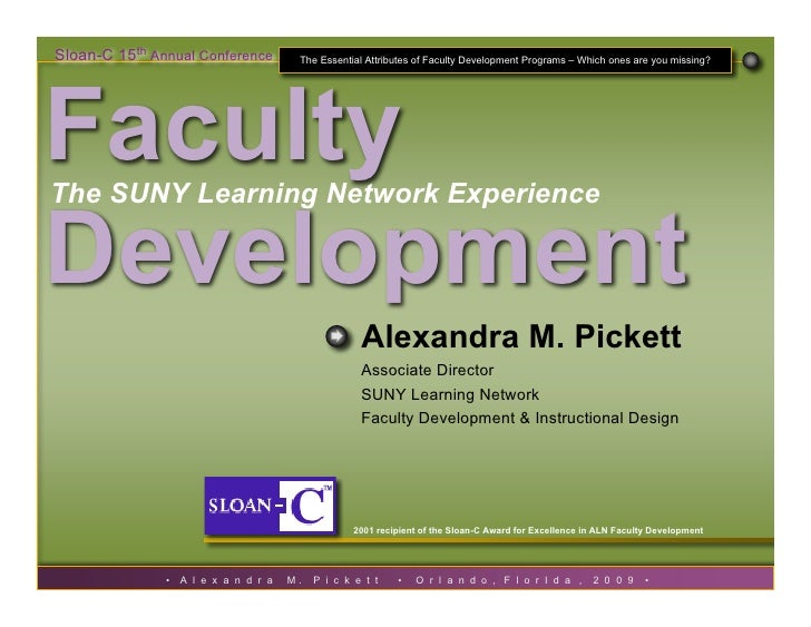 Sloan-C 15th Annual Conference          The Essential Attributes of Faculty Development Programs – Which ones are you miss...
