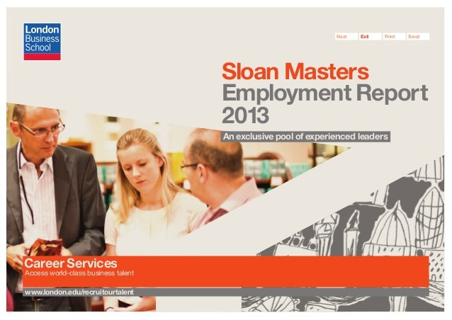 Next  Exit  Print  Send  Sloan Masters Employment Report 2013 An exclusive pool of experienced leaders  Career Services  A...