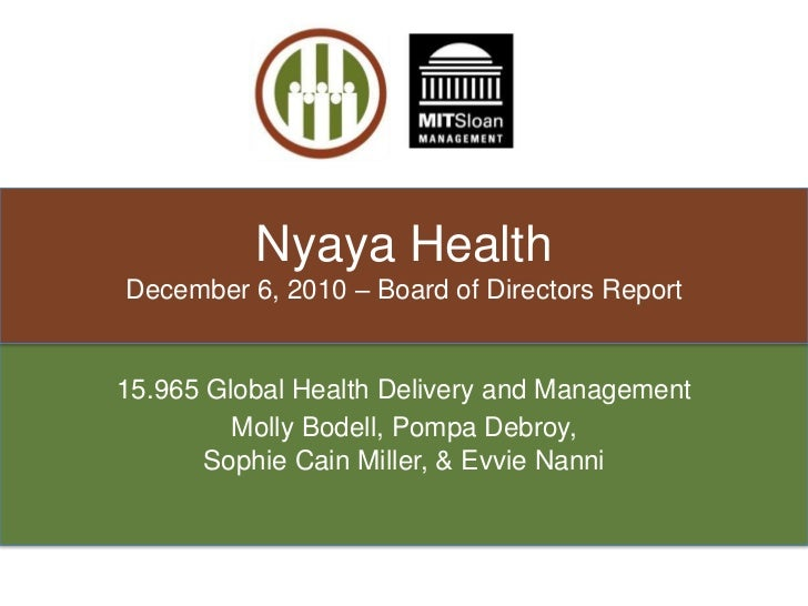 Nyaya HealthDecember 6, 2010 – Board of Directors Report<br />15.965 Global Health Delivery and Management<br />Molly Bode...