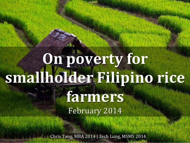 On  poverty  for   smallholder  Filipino  rice   farmers   February  2014   Chris  Tang,  MBA  201...