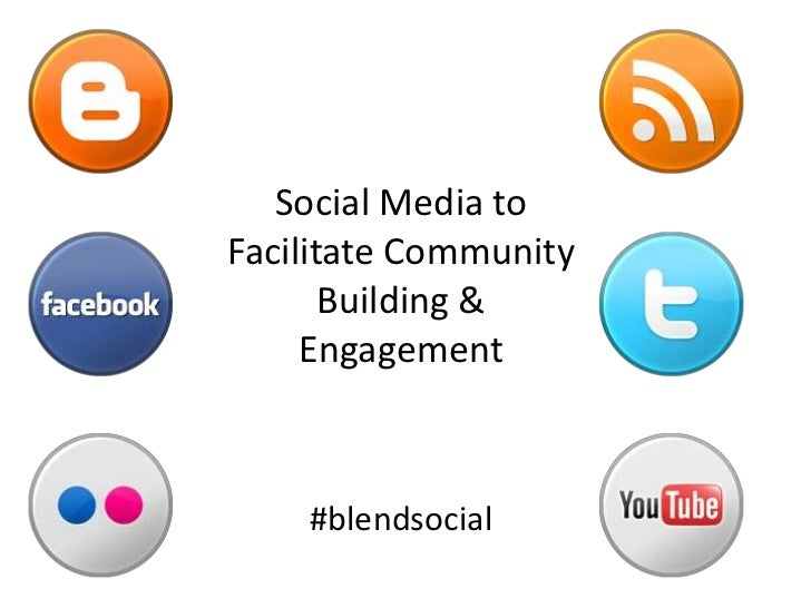 Social Media to Facilitate Community Building & Engagement<br />#blendsocial<br />