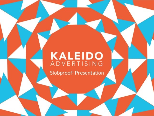 Slobproof! Presentation