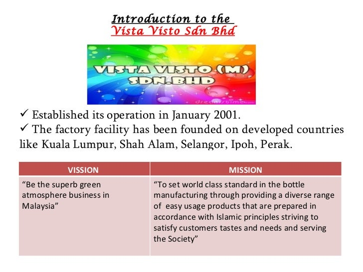 Introduction to the                         Vista Visto Sdn Bhd Established its operation in January 2001. The factory f...
