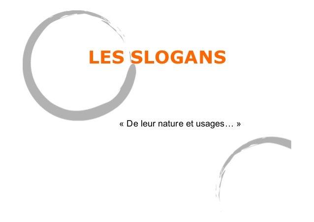 LES SLOGANS « De leur nature et usages… »