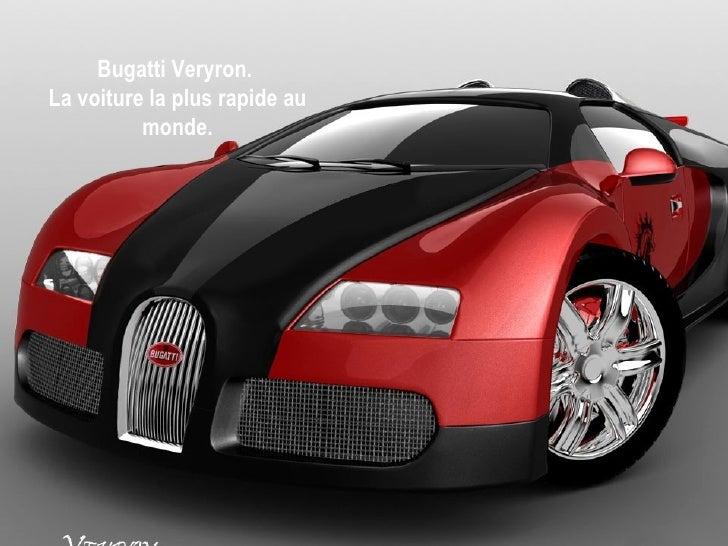 Bugatti Veryron.La voiture la plus rapide au          monde.