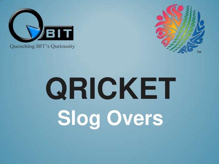 QricketSlog Overs<br />