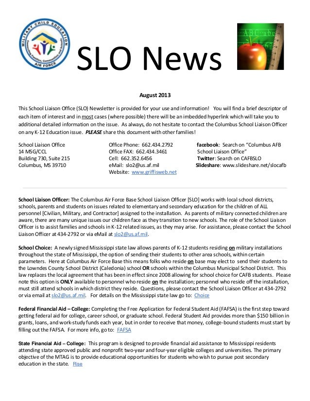 SLO News August 2013 This School Liaison Office (SLO) Newsletter is provided for your use and information! You will find a...