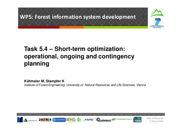 WP5: Forest information system development  Task 5.4 – Short-term optimization: operational, ongoing and contingency plann...