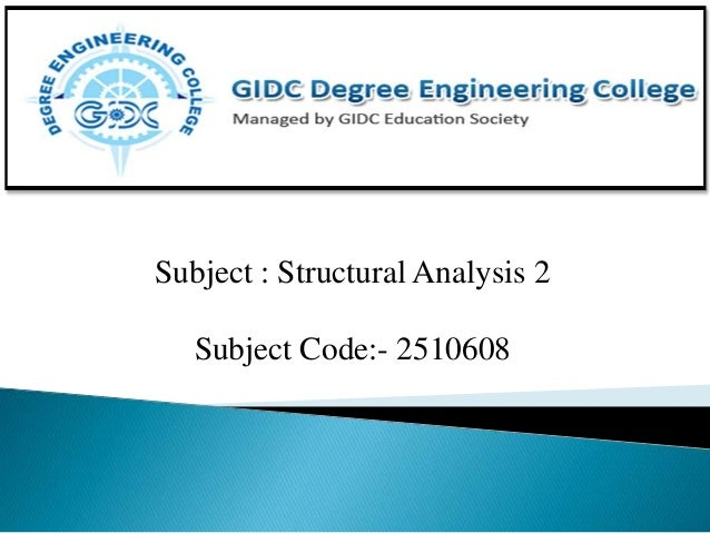 Subject : Structural Analysis 2 Subject Code:- 2510608