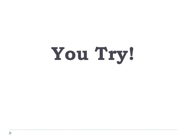 You Try!