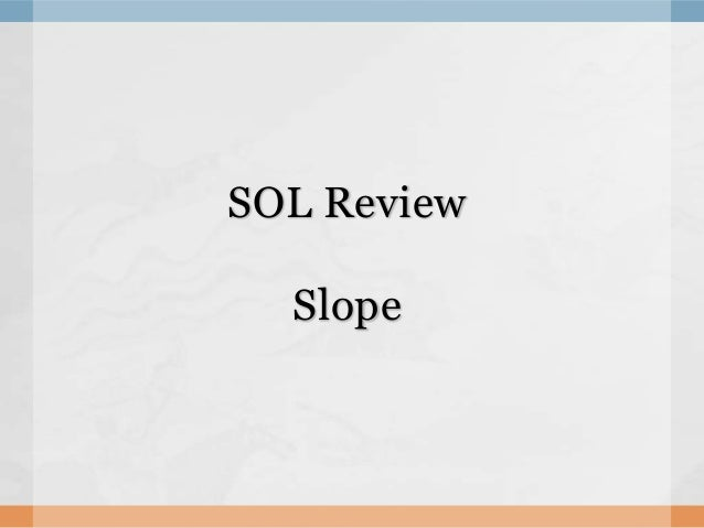SOL Review Slope