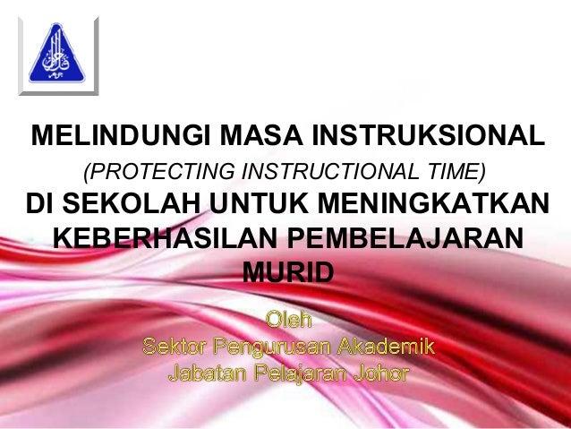 MELINDUNGI MASA INSTRUKSIONAL   (PROTECTING INSTRUCTIONAL TIME)DI SEKOLAH UNTUK MENINGKATKAN  KEBERHASILAN PEMBELAJARAN   ...