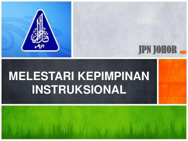 JPN JOHORMELESTARI KEPIMPINAN   INSTRUKSIONAL