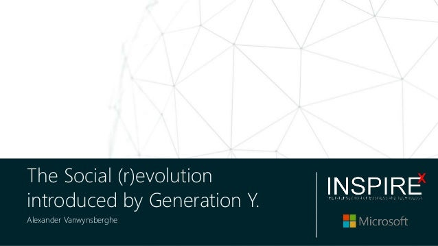 The Social (r)evolution introduced by Generation Y. Alexander Vanwynsberghe