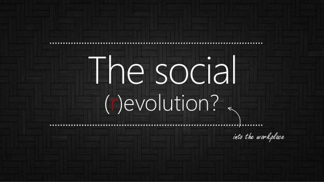 The social (r)evolution? into the workplace