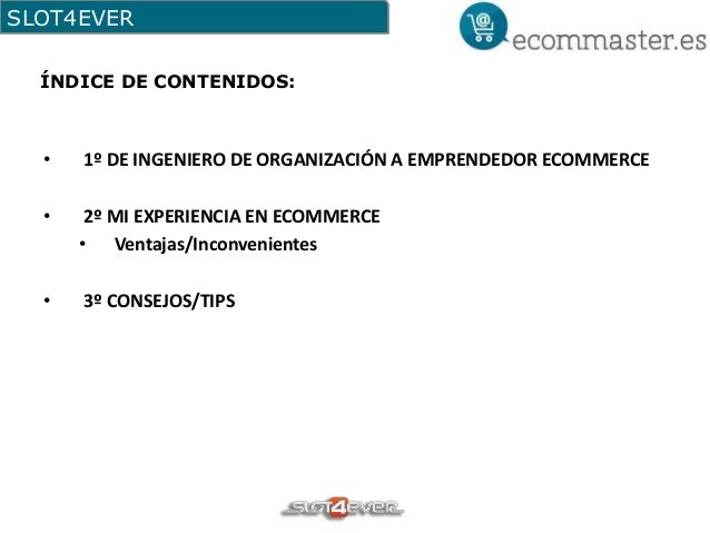 II Congreso Ecommaster - Ecommerce Hacks - Slot4ever.com Slide 2