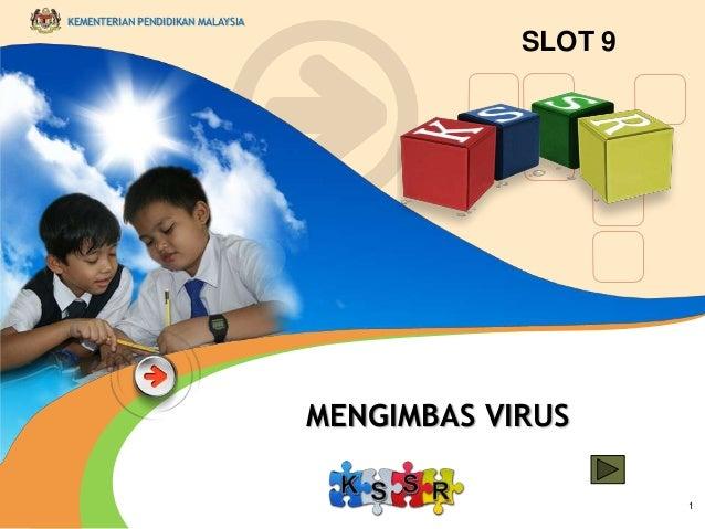 KEMENTERIAN PENDIDIKAN MALAYSIA  SLOT 9  MENGIMBAS VIRUS 1