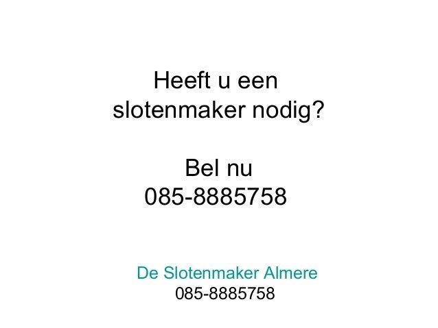 Heeft u een slotenmaker nodig? Bel nu 085-8885758 De Slotenmaker Almere 085-8885758