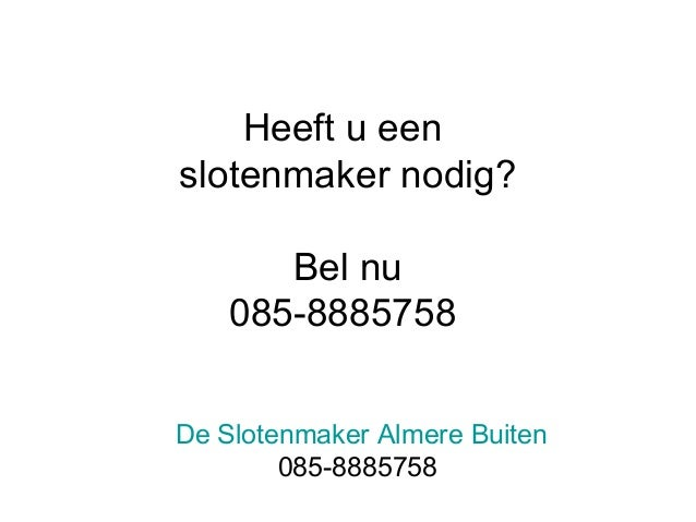 Heeft u een slotenmaker nodig? Bel nu 085-8885758 De Slotenmaker Almere Buiten 085-8885758