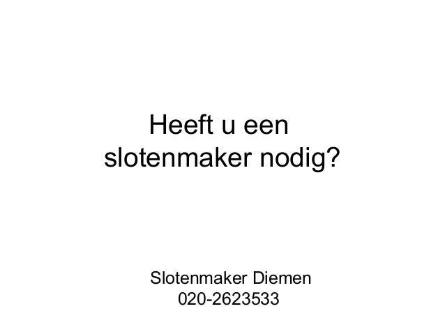 Heeft u een slotenmaker nodig?  Slotenmaker Diemen 020-2623533