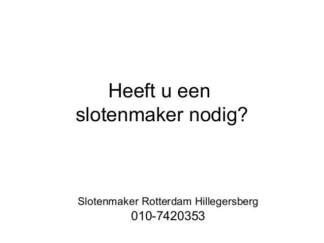 Heeft u een slotenmaker nodig? Slotenmaker Rotterdam Hillegersberg 010-7420353