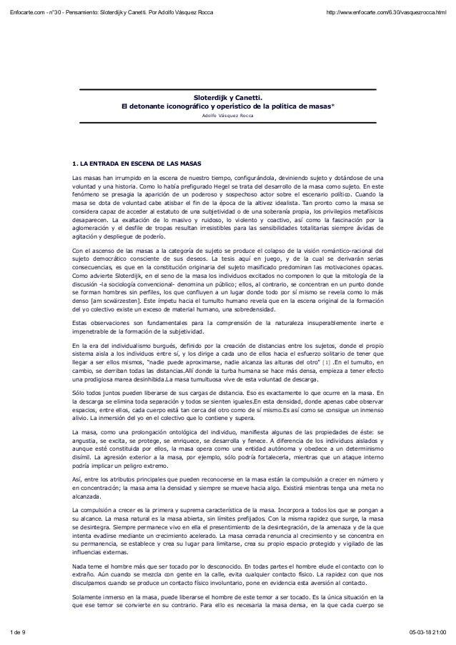 Sloterdijk y Canetti. El detonante iconográfico y operístico de la política de masas* Adolfo Vásquez Rocca 1. LA ENTRADA E...