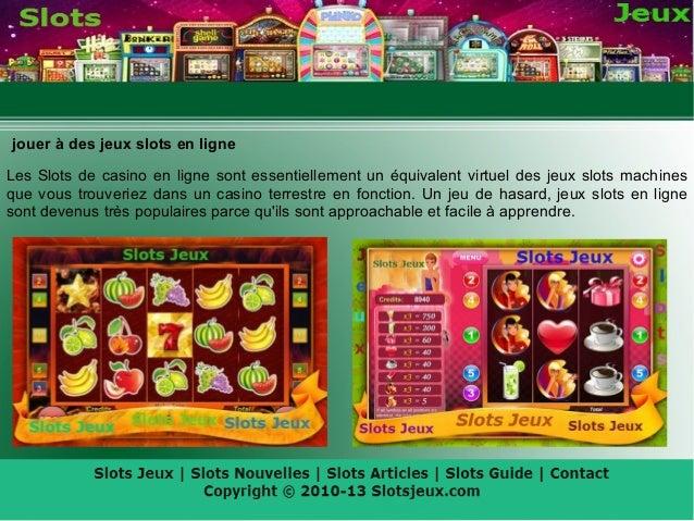 jouer à des jeux slots en ligneLes Slots de casino en ligne sont essentiellement un équivalent virtuel des jeux slots mach...
