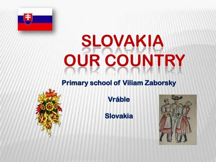 SlovakiAour country<br />Primary school of Viliam Zaborsky<br />Vráble<br />Slovakia<br />