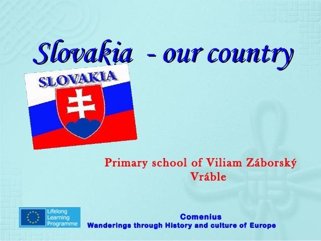 Slovakia - our country        Primary school of Viliam Záborský                       Vráble                           Com...
