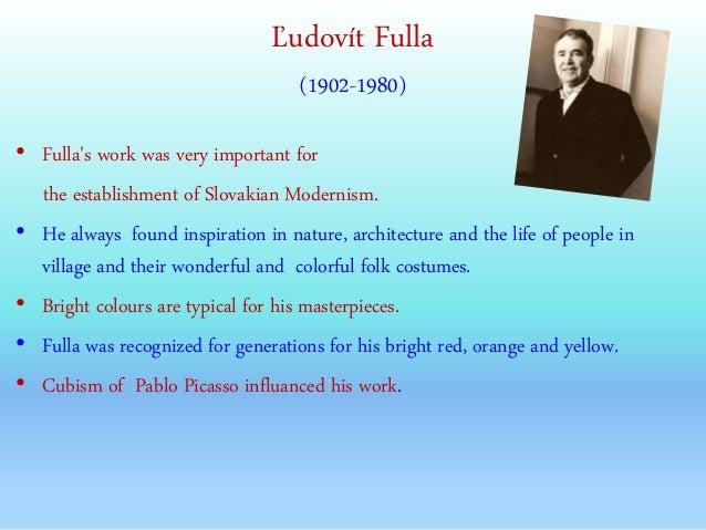 Ľudovít Fulla (1902-1980) • Fulla's work was very important for the establishment of Slovakian Modernism. • He always foun...