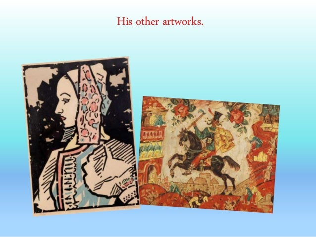 His other artworks.