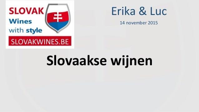 Slovaakse wijnen Erika & Luc 14 november 2015