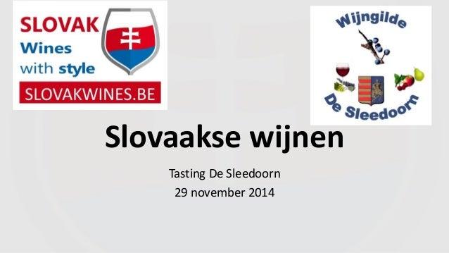 Slovaakse wijnen  Tasting De Sleedoorn  29 november 2014