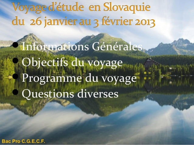 Informations Générales    Objectifs du voyage    Programme du voyage    Questions diversesBac Pro C.G.E.C.F.