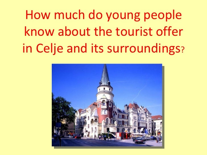 How much do young people know about the tourist offer in Celje and its surroundings ?