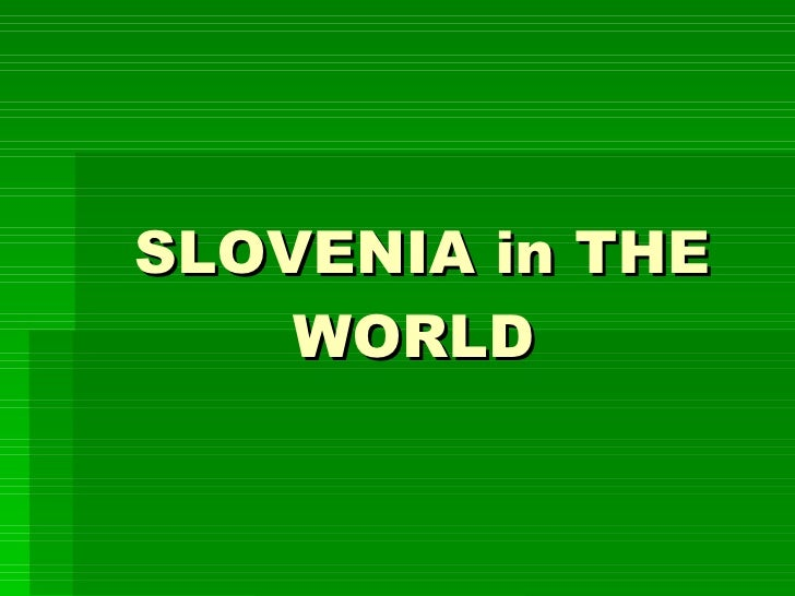 SLOVENIA in THE WORLD