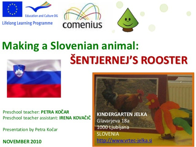 Making a Slovenian animal:             ŠENTJERNEJ'S ROOSTERPreschool teacher: PETRA KOČAR                                 ...