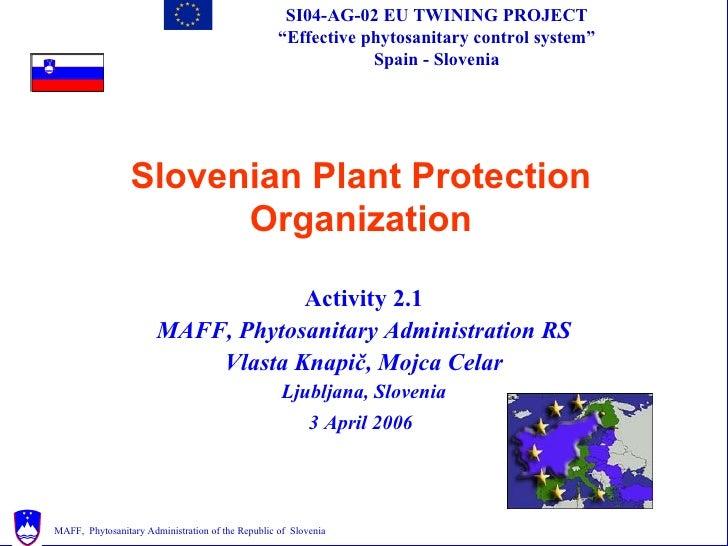 Slovenian Plant Protection Organization                                                    SI04-AG-02 EU TWINING       PRO...