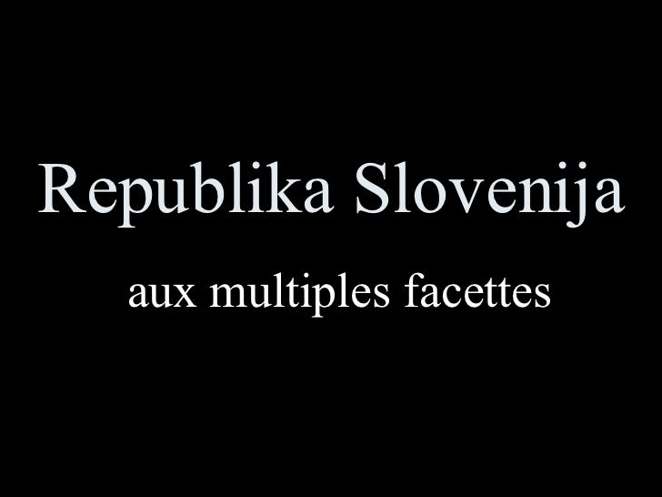 Republika Slovenija aux multiples facettes
