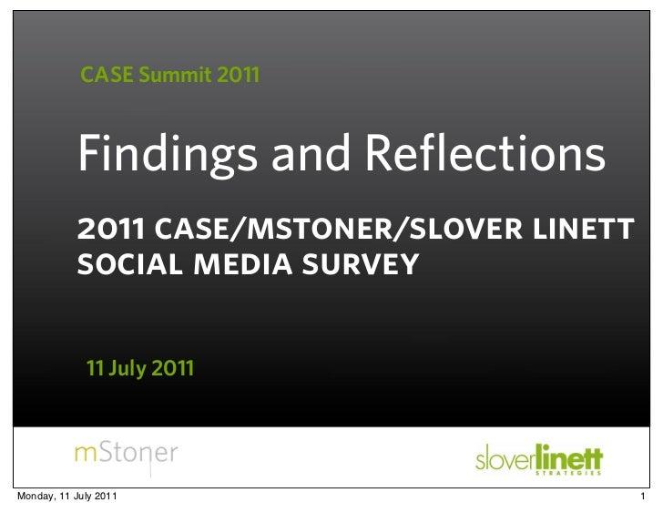 CASE Summit 2011           Findings and Reflections           2011 case/mstoner/slover linett           social media surve...