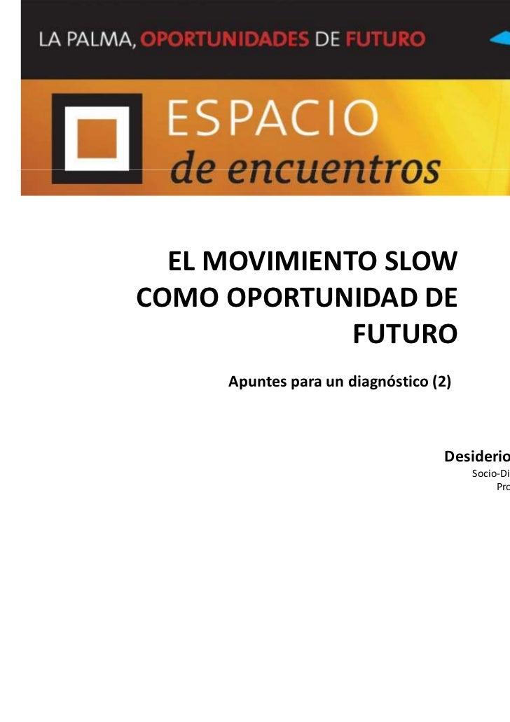 EL MOVIMIENTO SLOWCOMO OPORTUNIDAD DE              FUTURO     Apuntes para un diagnóstico (2)                             ...